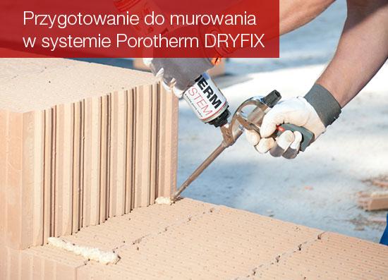 Przygotowanie do murowania w systemie Porotherm DRYFIX